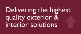 Delivering the highest quality exterior & interior solutions